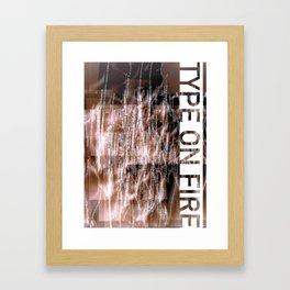 Type on fire Framed Art Print