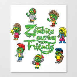 Zombies Are My Friends shirt Halloween Horror tee Canvas Print