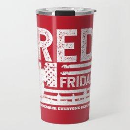 Military Red Friday Remember Deployed Travel Mug