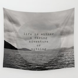 life is either a daring adventure ... or nothing Wall Tapestry
