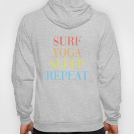 Surf Yoga Sleep Repeat Hoody