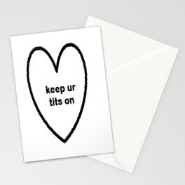 Keep ur tits on Stationery Cards