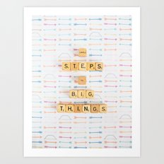 Small Steps to Big Things Art Print
