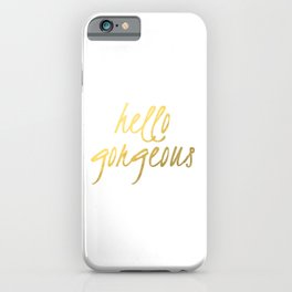 Hello Gorgeous Gold iPhone Case