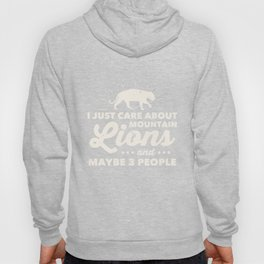 Mountain Lions T-Shirt - I Just Care About Mountain Lions! Hoody