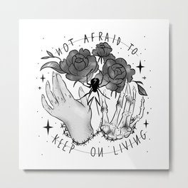 Not Afraid Metal Print