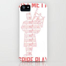 Trust Me I'm A Bagpipe Player iPhone Case