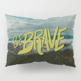 Be Brave - Adventure Landscape Pillow Sham