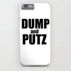 Dump and Putz basic iPhone 6s Slim Case