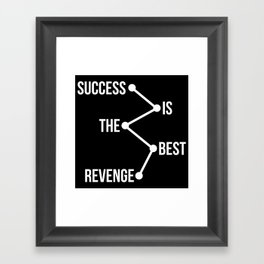 Success is the Best Revenge Light Framed Art Print