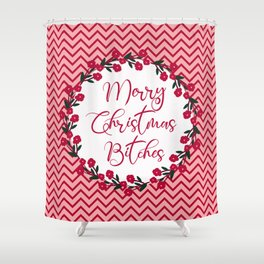Merry Christmas Bitches, Funny Quote Shower Curtain