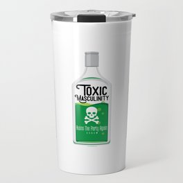 Toxic Masculinity Ruins The Party Again (Green) Travel Mug