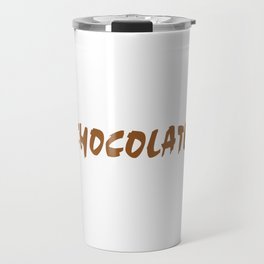 Hand Over The Chocolate And Nobody Gets Hurt Travel Mug