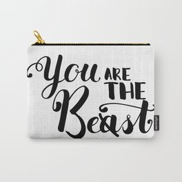You Are The Best or Beast - Hand-drawn lettering inscription Carry-All Pouch