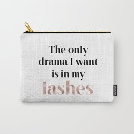 Rose gold beauty - the only drama I want is in my lashes Carry-All Pouch