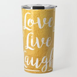 Love Live Laugh Travel Mug