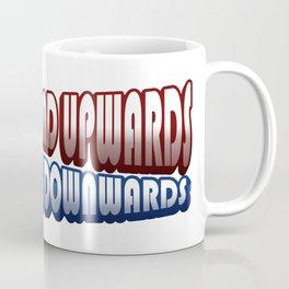 Onwards and Upwards and Possibly downwards Coffee Mug