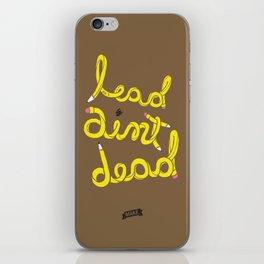 Lead Ain't Dead iPhone Skin