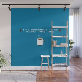 Its dangerous to go alone Take this coffee Wall Mural