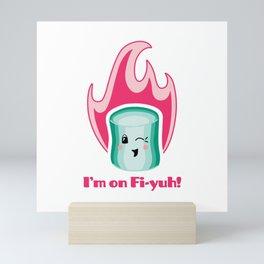 I'm on Fi-yuh - Mint & Pink Mini Art Print