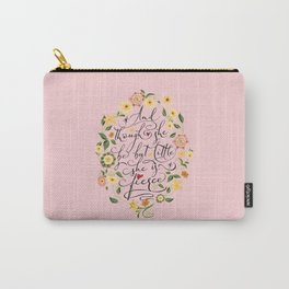 And though she be but little she is fierce (Floral MK BlackText) Carry-All Pouch