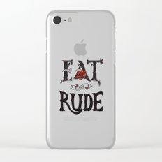 Eat the Rude Clear iPhone Case