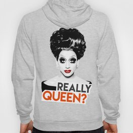 """""""Really, Queen?"""" Bianca Del Rio, RuPaul's Drag Race Queen Hoody"""