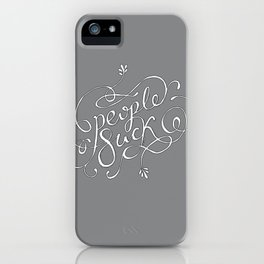 People Suck. Avoid them. iPhone Case