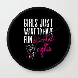 Girls Just Wanna Have Fundamental Rights Feminist Wall Clock