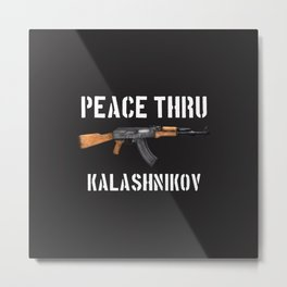 Peace Thru Kalashnikov Metal Print