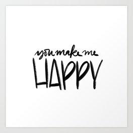 You Make Me Happy Art Print