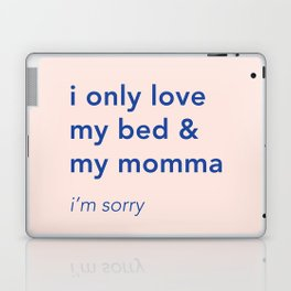 i only love my bed and my momma Laptop & iPad Skin