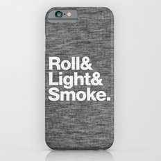 Roll and Light and Smoke Slim Case iPhone 6s