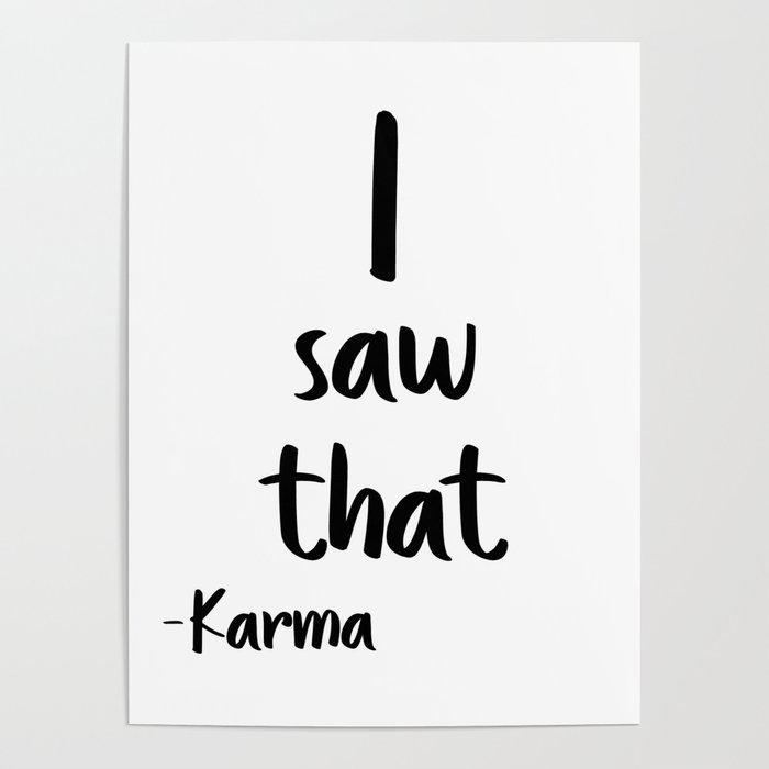 graphic about Printable Posters named I observed That, Karma, Wall Artwork, Printable Poster, Printable Quotation, Motivational Artwork Poster as a result of artbynikola