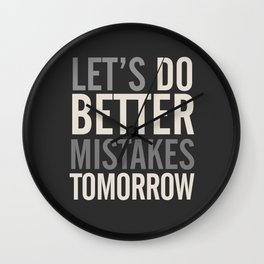 Let's do better mistakes tomorrow, improve yourself, typography illustration for fun, humor, smile, Wall Clock