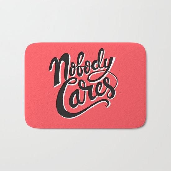 Nobody Cares Bath Mat