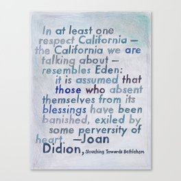 Joan Didion on California, from The Geography Series Canvas Print