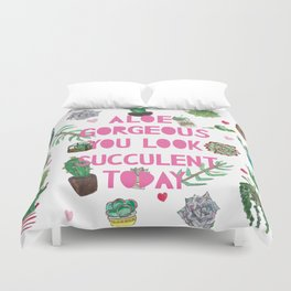 Aloe Gorgeous You Look Succulent Today Duvet Cover