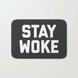 Stay Woke Quote Bath Mat