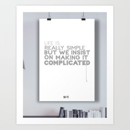 Life is Really Simple Art Print