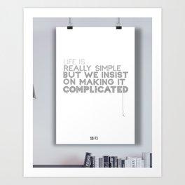 Life is Really Simple Art Print