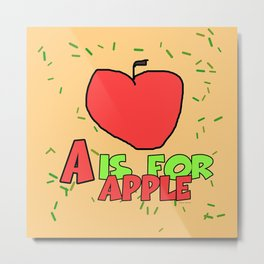 A IS FOR APPLE- KIDS Metal Print