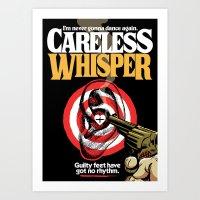 Careless Whisper Art Print