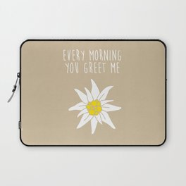 every morning you greet me Laptop Sleeve