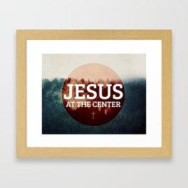 Jesus at the Center Framed Art Print