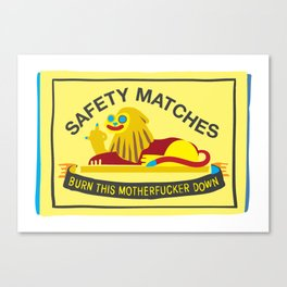 Unsafe Matches Canvas Print