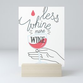 Less Whine More Wine Funny Sarcastic Mini Art Print