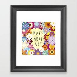 Make More Art Framed Art Print
