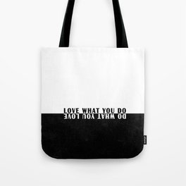 Do what you love what you do Tote Bag