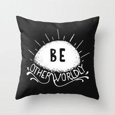 Be Otherworldly (wht) Throw Pillow